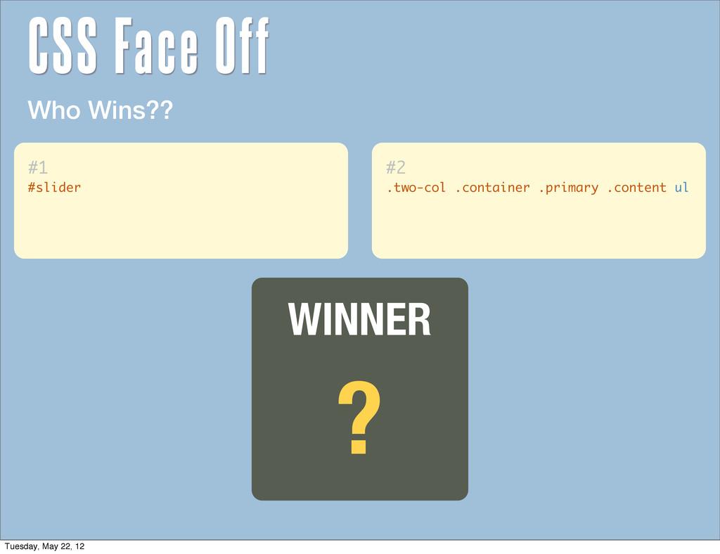 Who Wins?? ? WINNER #1 #slider #2 .two-col .con...