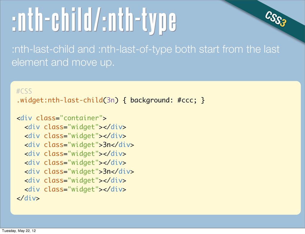 #CSS .widget:nth-last-child(3n) { background: #...