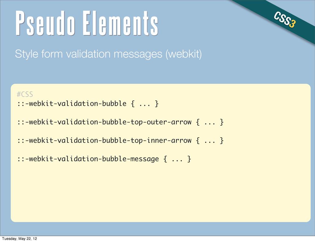 #CSS ::-webkit-validation-bubble { ... } ::-web...