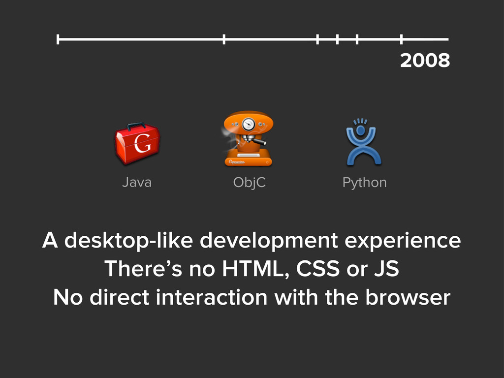 A desktop-like development experience There's n...
