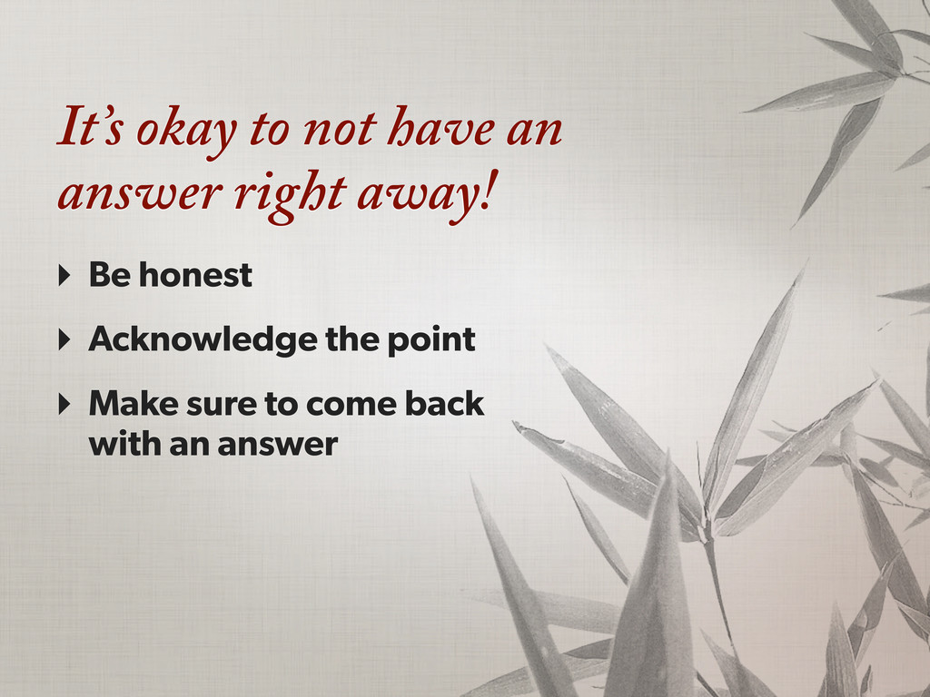 It's okay to not have an answer right away! ‣ B...