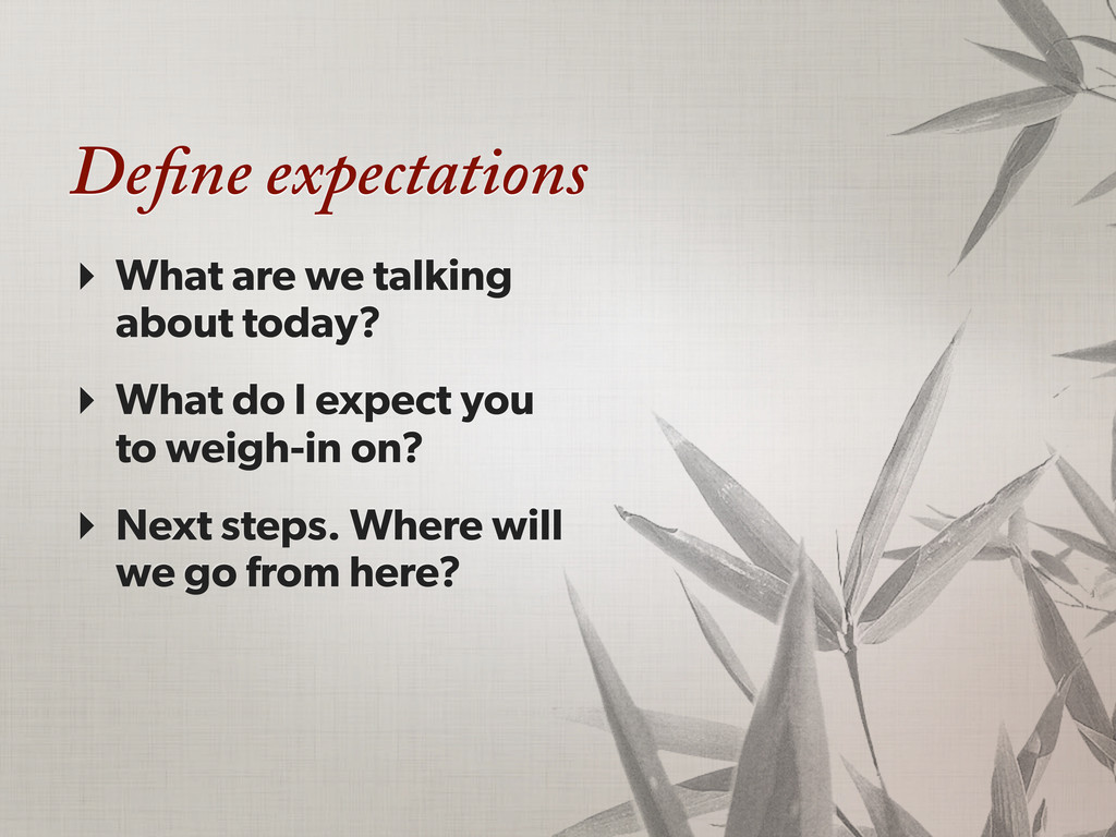 Define expectations ‣ What are we talking about ...