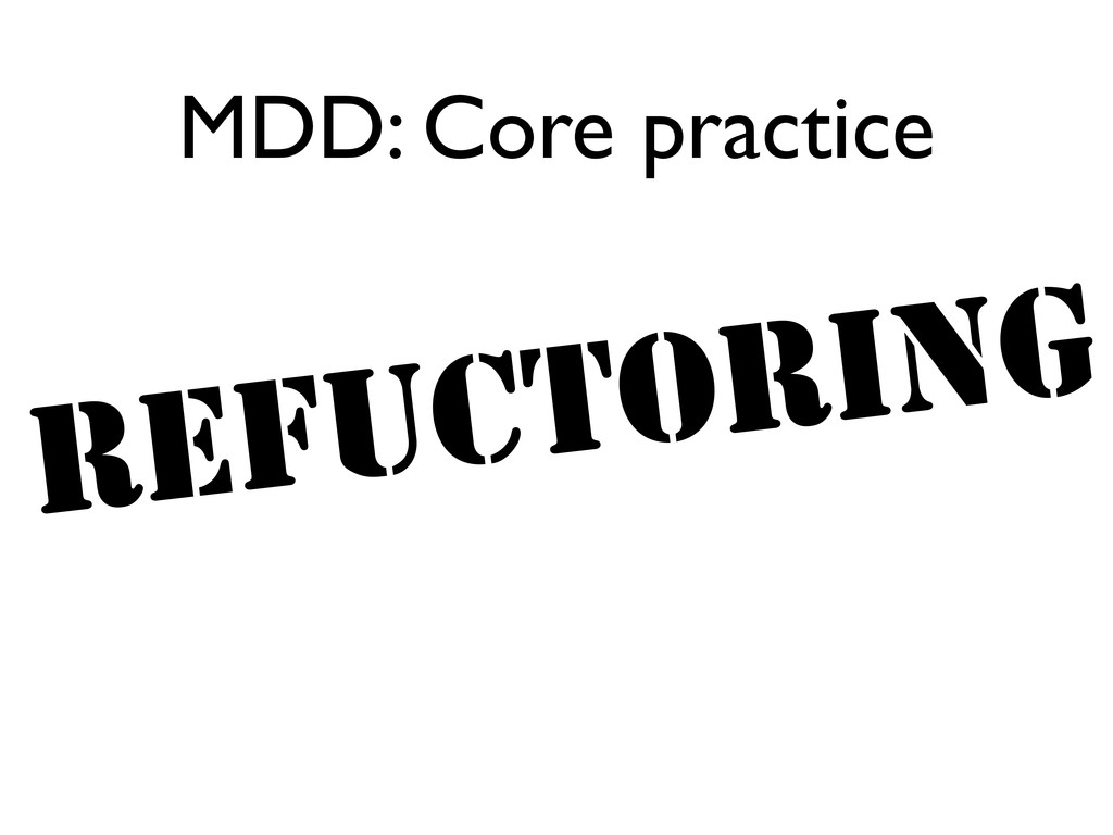 MDD: Core practice Refuctoring
