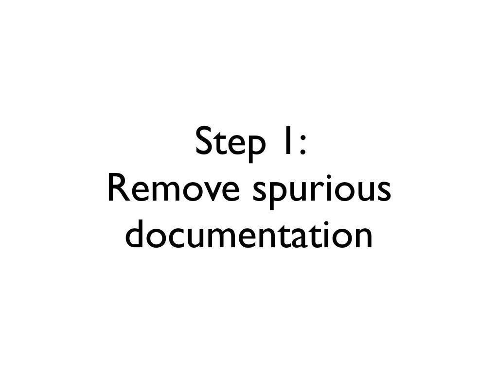 Step 1: Remove spurious documentation