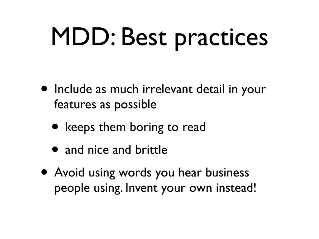 MDD: Best practices • Include as much irrelevan...