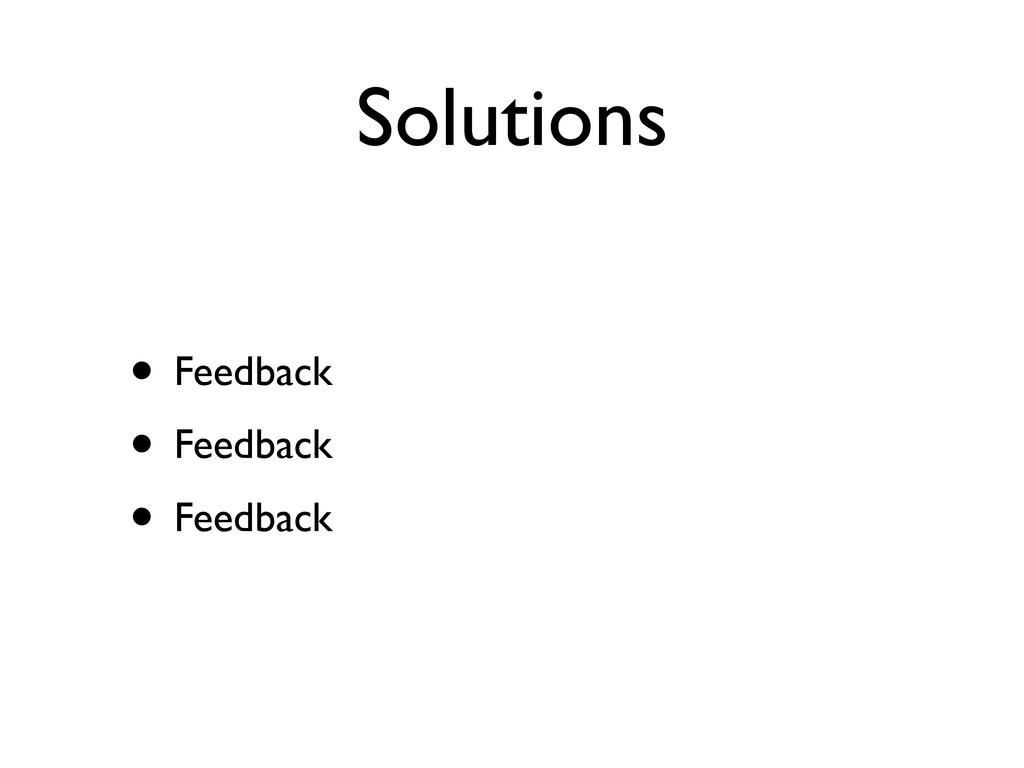 Solutions • Feedback • Feedback • Feedback