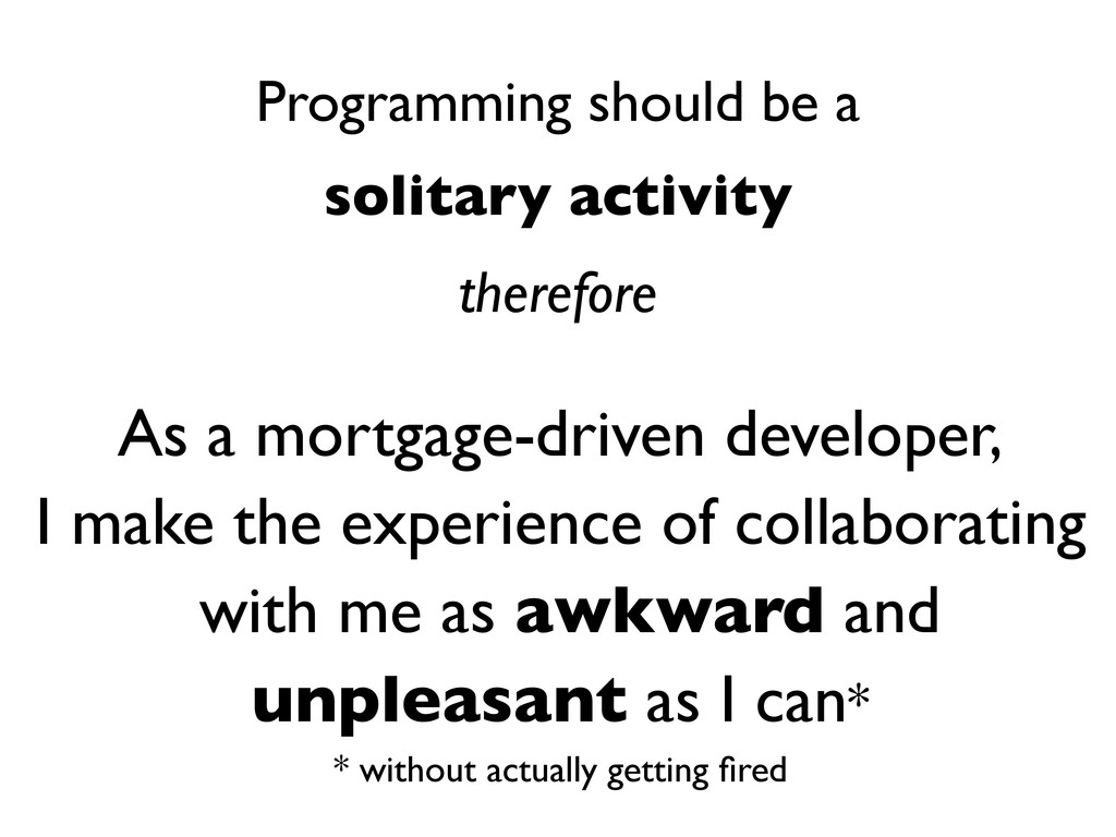 Programming should be a solitary activity there...