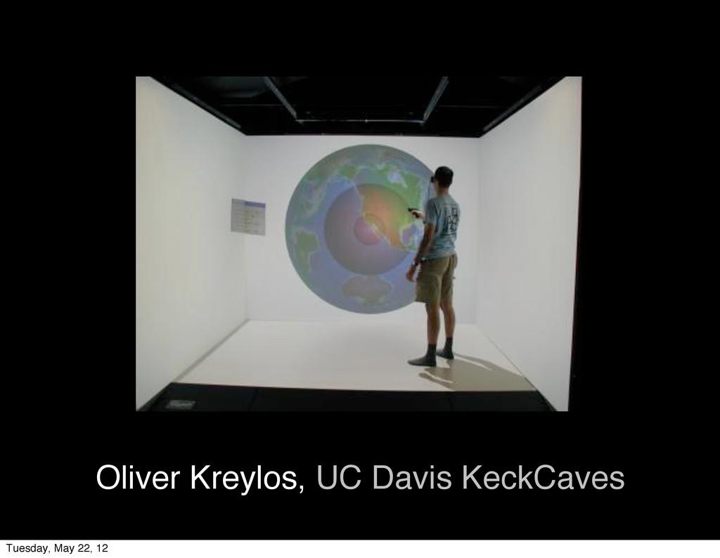Oliver Kreylos, UC Davis KeckCaves Tuesday, May...