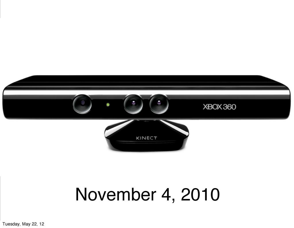 November 4, 2010 Tuesday, May 22, 12