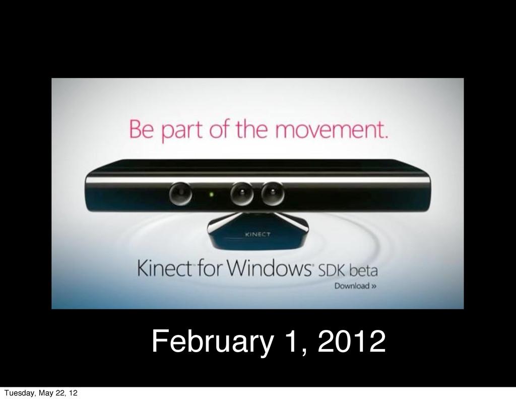 February 1, 2012 Tuesday, May 22, 12