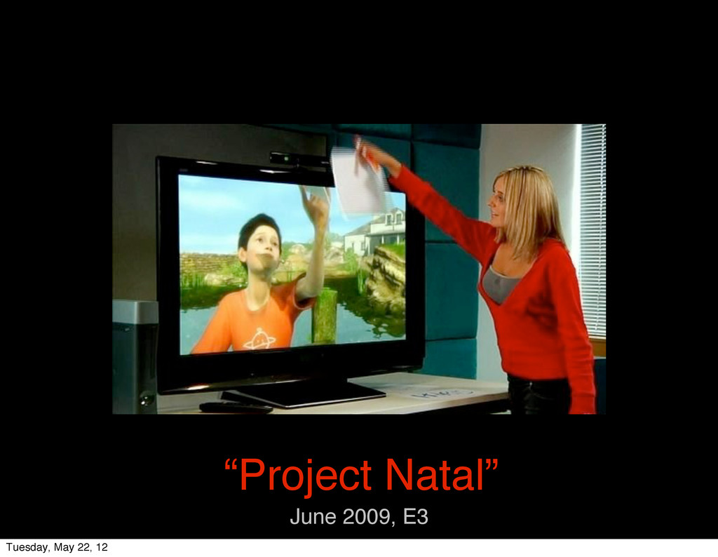 """""""Project Natal"""" June 2009, E3 Tuesday, May 22, ..."""