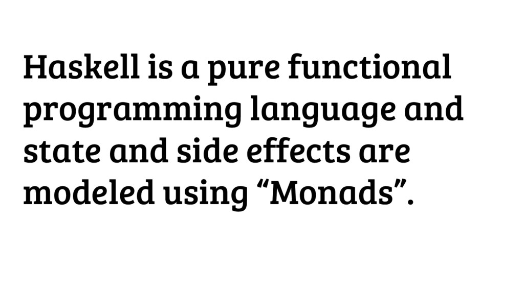 Haskell is a pure functional programming langua...