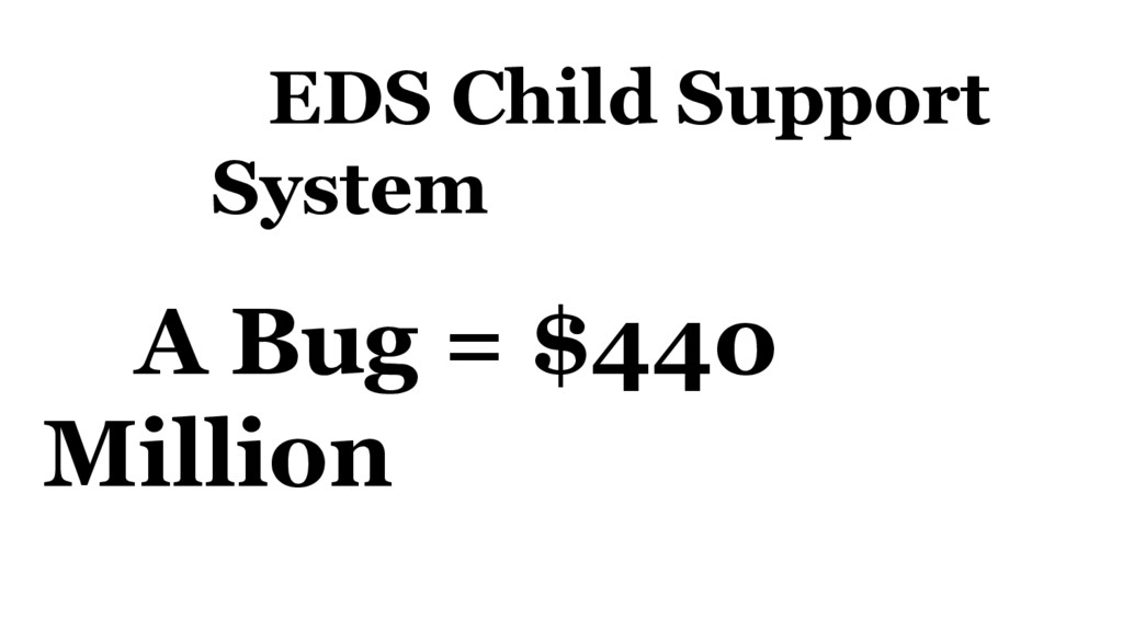 EDS Child Support System A Bug = $440 Million