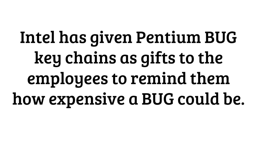 Intel has given Pentium BUG key chains as gifts...