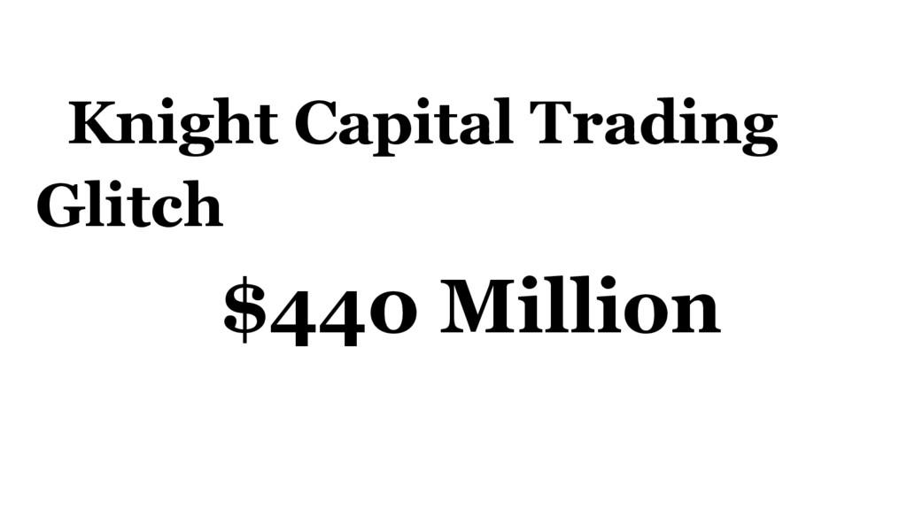 Knight Capital Trading Glitch $440 Million