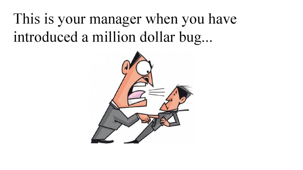 This is your manager when you have introduced a...