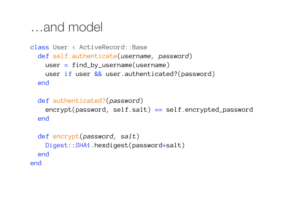 …and model class User < ActiveRecord::Base def ...
