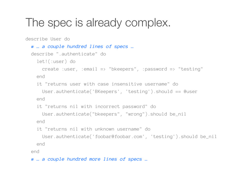 The spec is already complex. describe User do #...