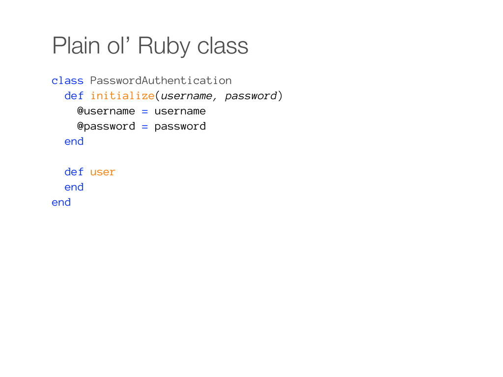 Plain ol' Ruby class class PasswordAuthenticati...