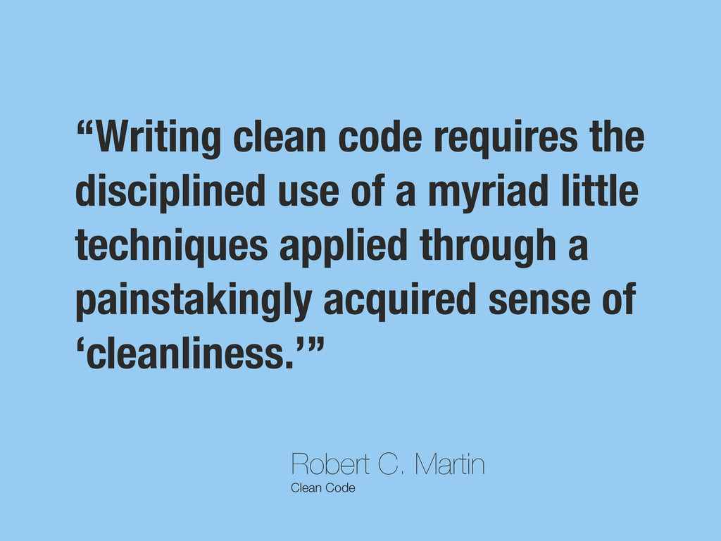 "Robert C. Martin Clean Code ""Writing clean code..."
