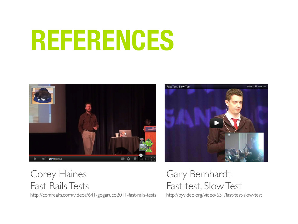 REFERENCES Gary Bernhardt Fast test, Slow Test ...