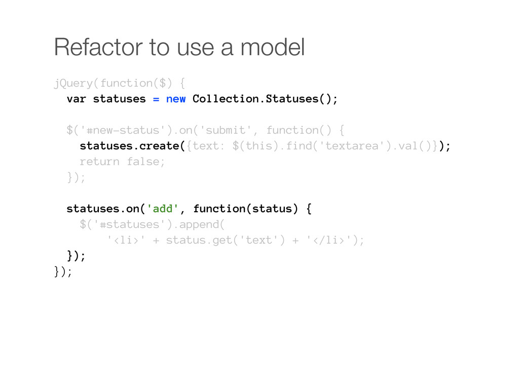 Refactor to use a model jQuery(function($) { va...