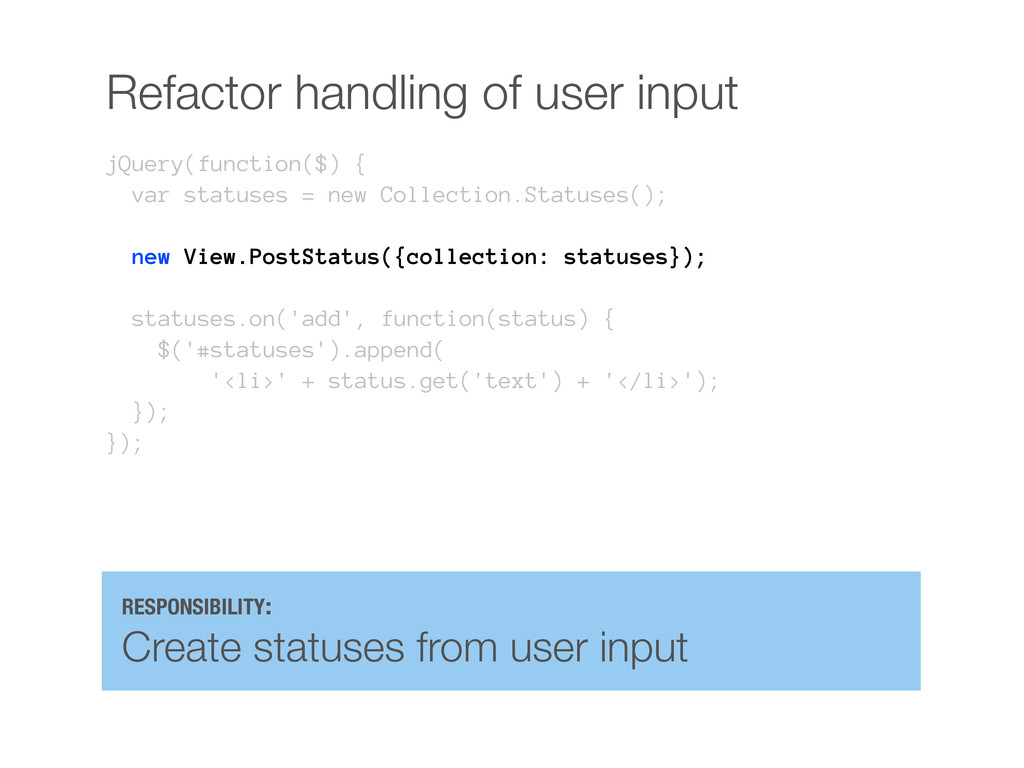 Refactor handling of user input jQuery(function...