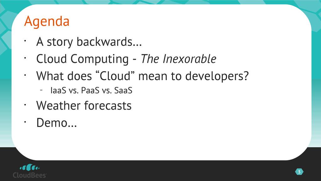 3 • A story backwards… • Cloud Computing - The ...
