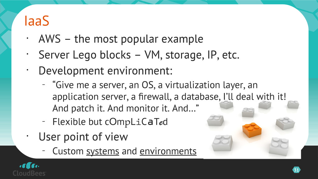 31 • AWS – the most popular example • Server Le...