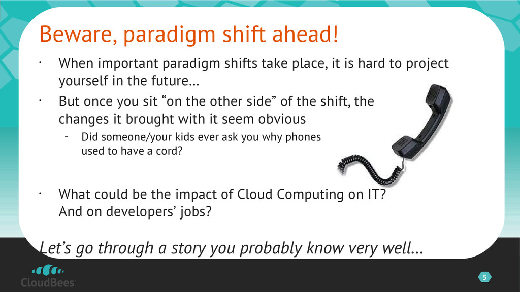 5 • When important paradigm shifts take place, ...