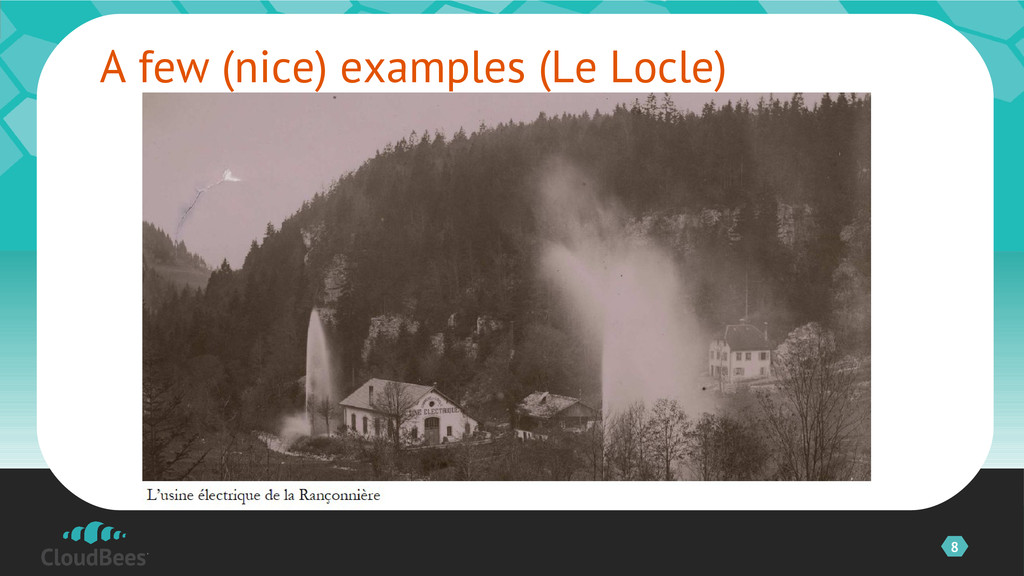 8 A few (nice) examples (Le Locle) ©2012 CloudB...