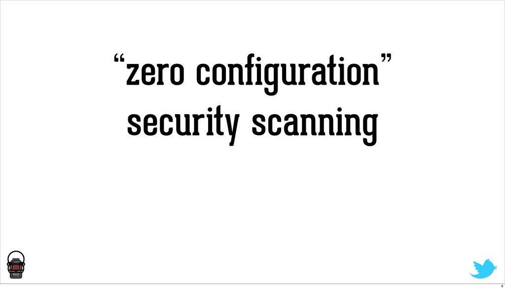 """zero configuration"" security scanning 8"