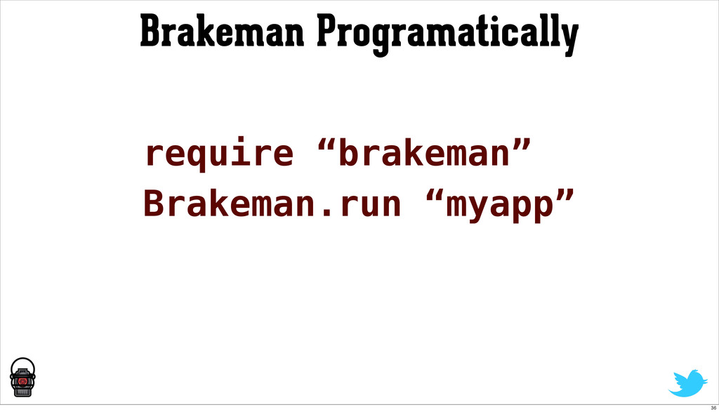 "Brakeman Programatically require ""brakeman"" Bra..."