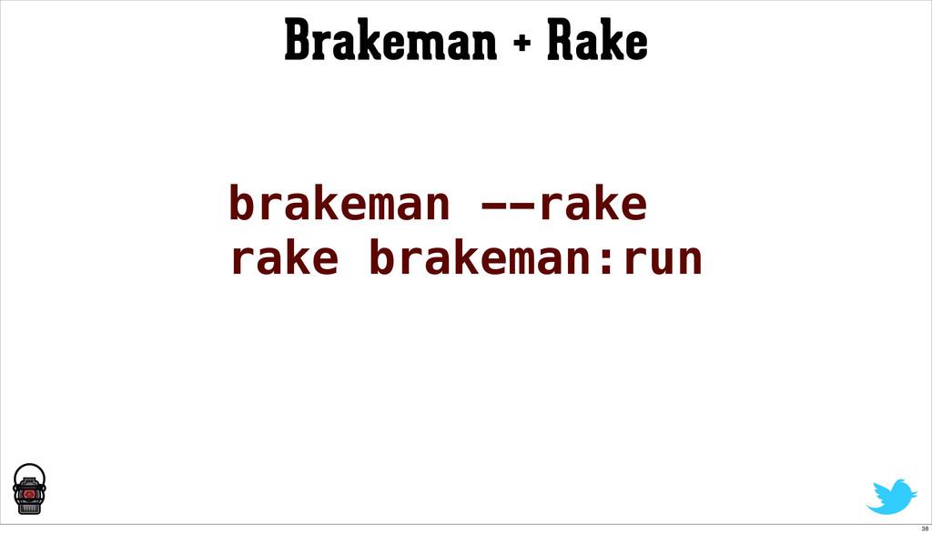 Brakeman + Rake brakeman --rake rake brakeman:r...