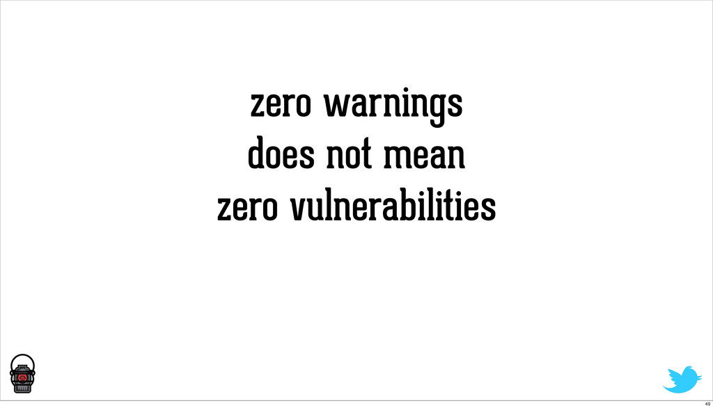 zero warnings does not mean zero vulnerabilitie...