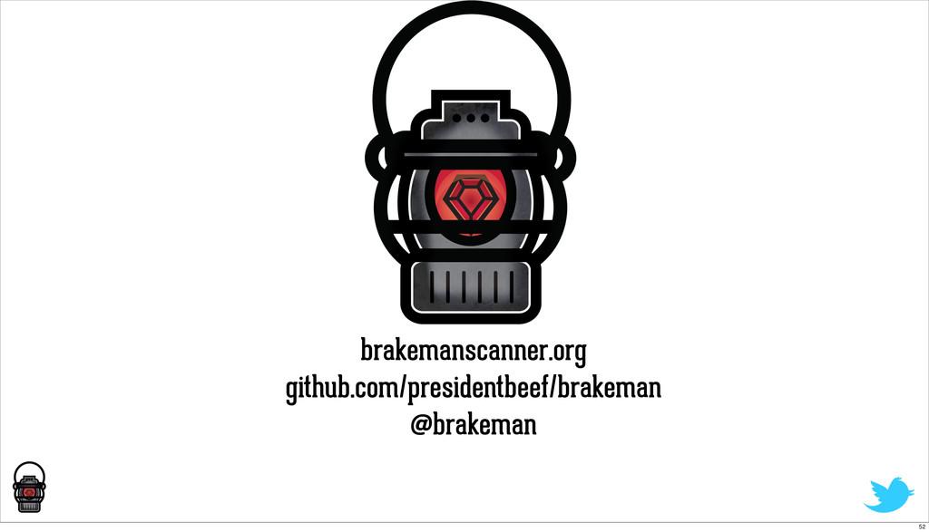brakemanscanner.org github.com/presidentbeef/br...