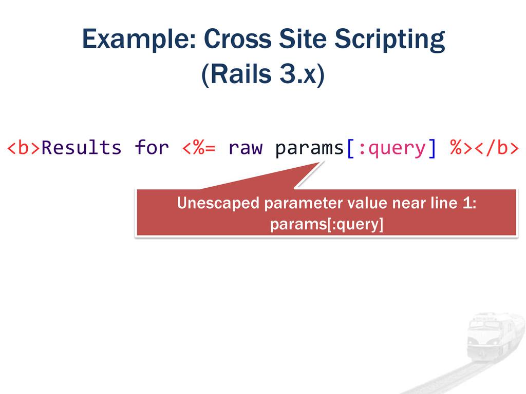 Example: Cross Site Scripting (Rails 3.x) <b>Re...