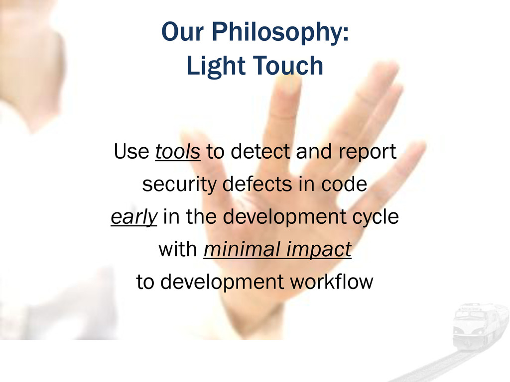 Use tools to detect and report security defects...