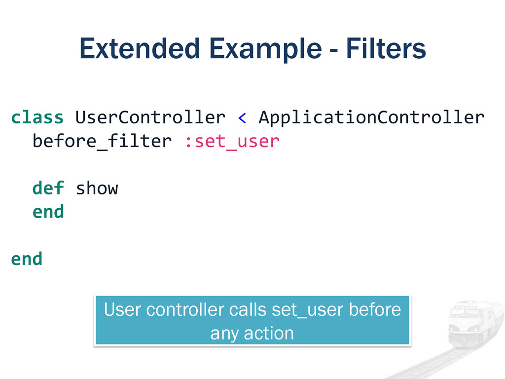 Extended Example - Filters class UserController...