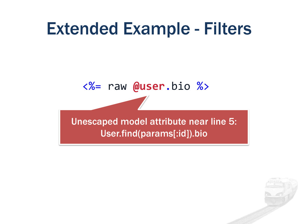 Extended Example - Filters <%= raw @user.bio %>...