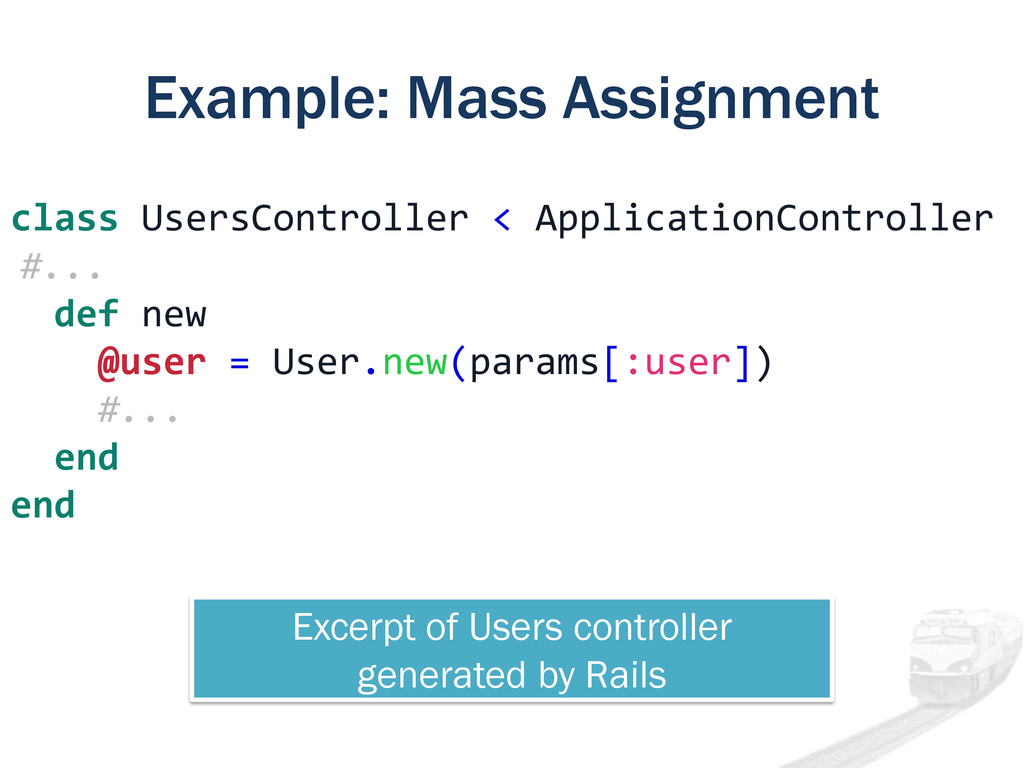 Example: Mass Assignment Excerpt of Users contr...