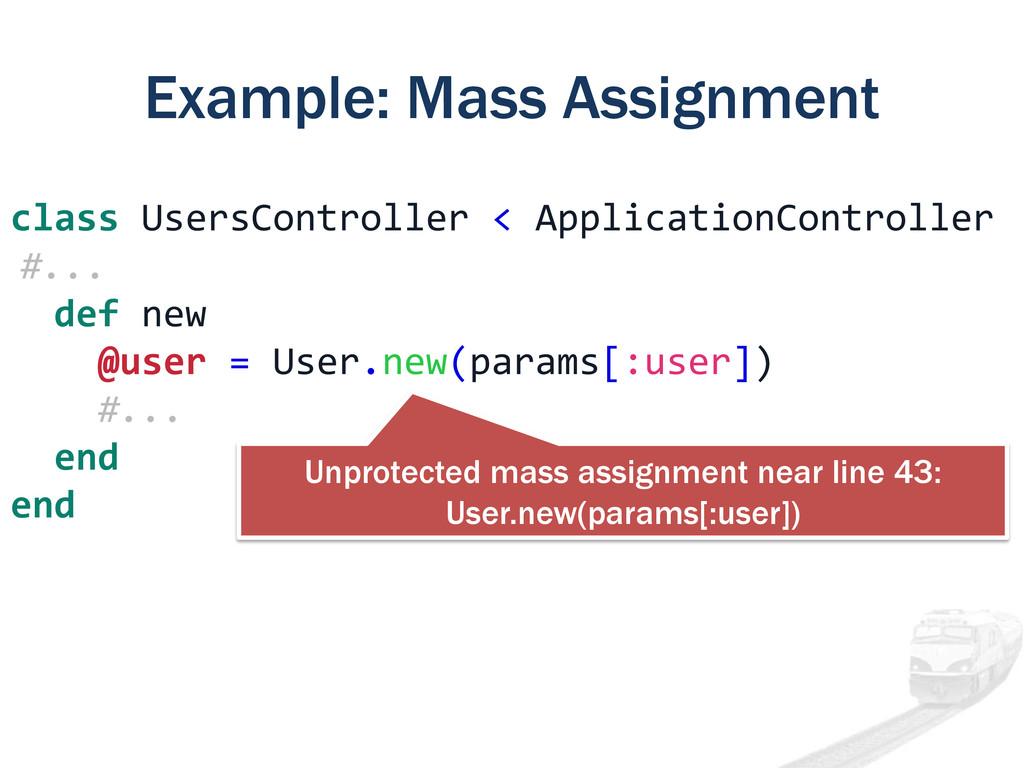 Example: Mass Assignment class UsersController ...