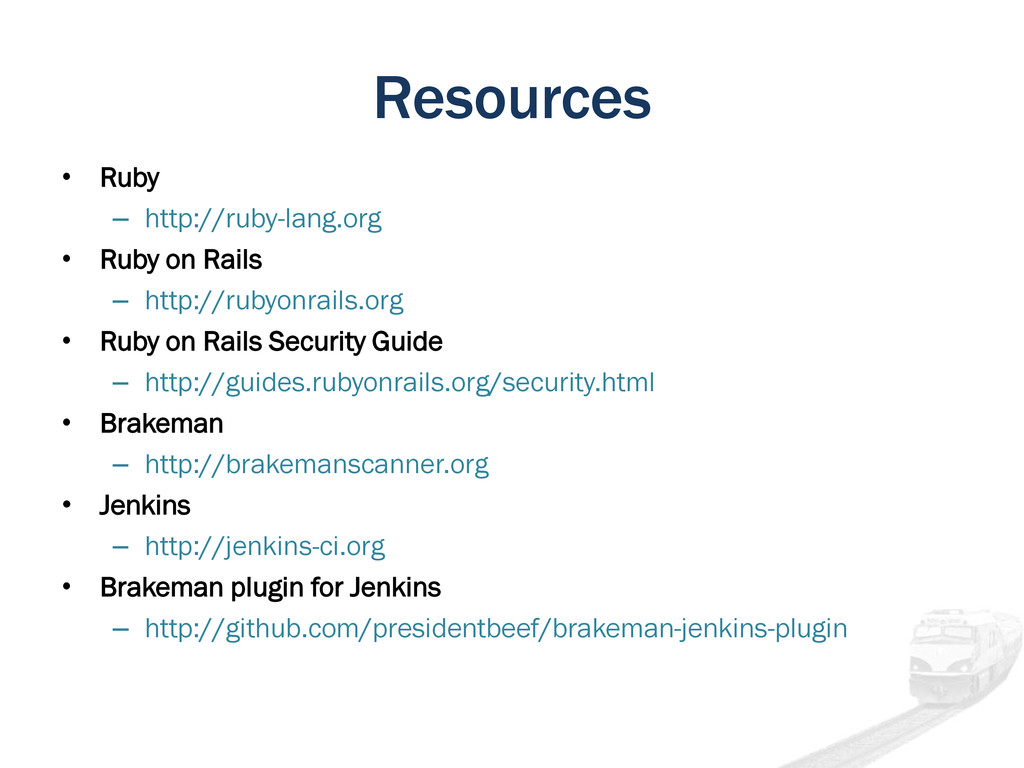 Resources • Ruby – http://ruby-lang.org • Ruby ...