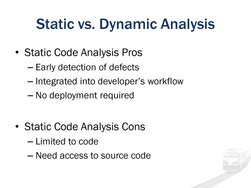 Static vs. Dynamic Analysis • Static Code Analy...