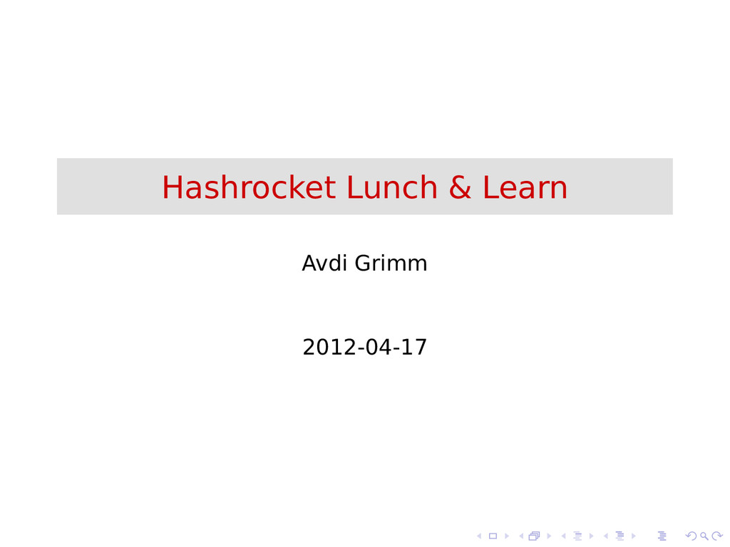 Hashrocket Lunch & Learn Avdi Grimm 2012-04-17