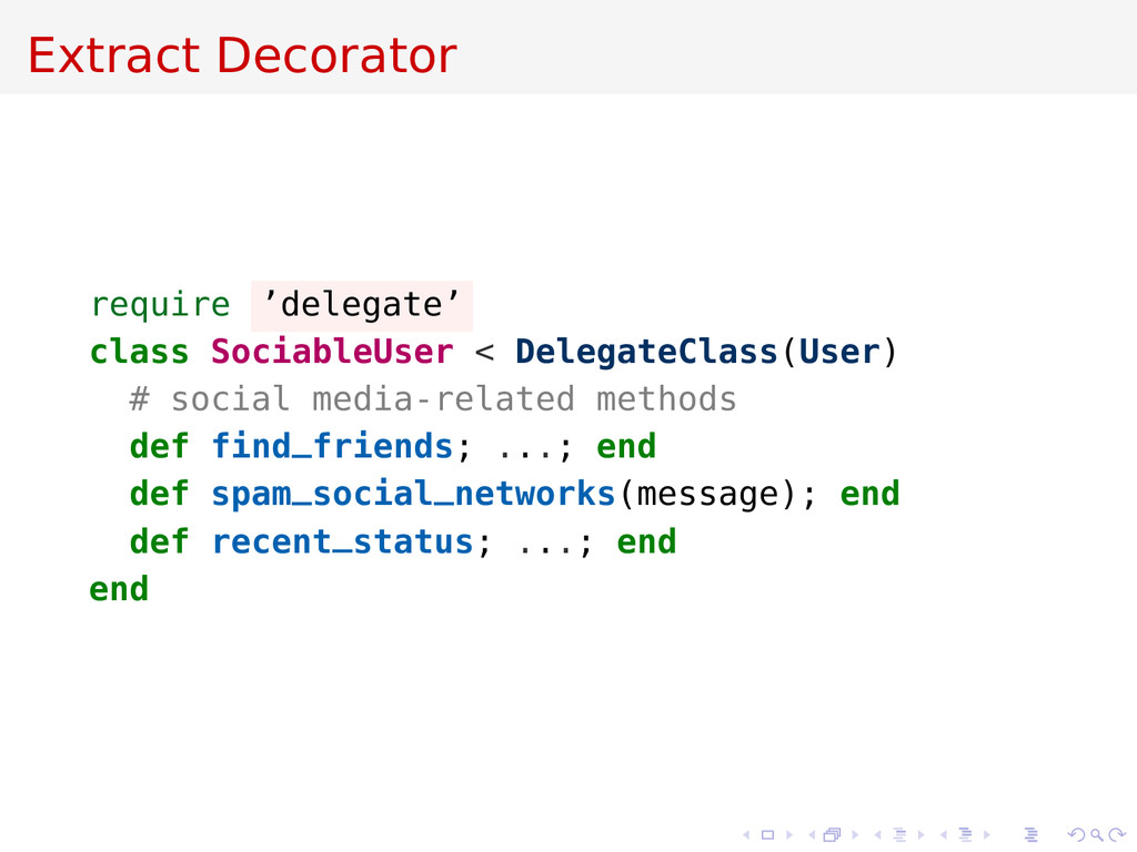 Extract Decorator require 'delegate' class Soci...