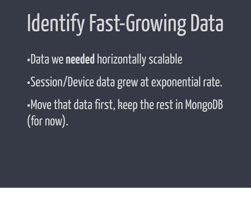 Identify Fast-Growing Data •Data we needed hori...
