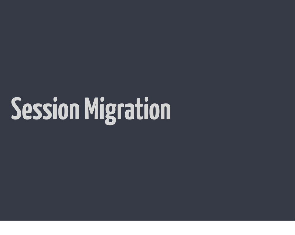 Session Migration