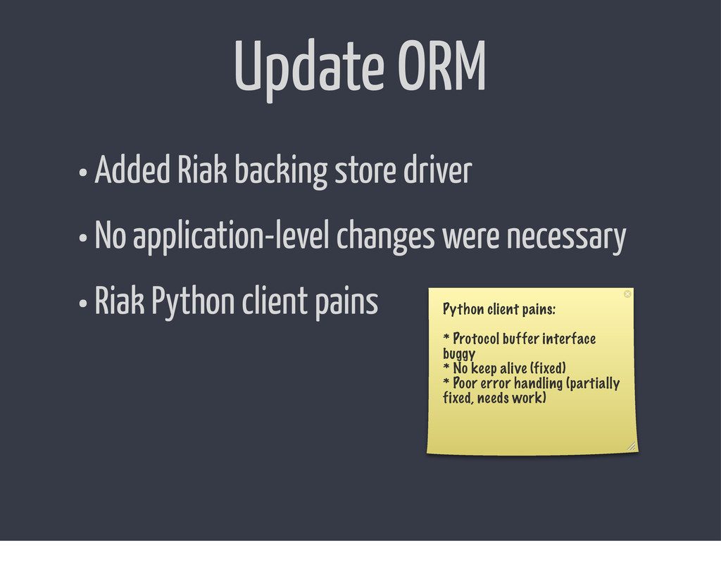 Update ORM • Added Riak backing store driver • ...
