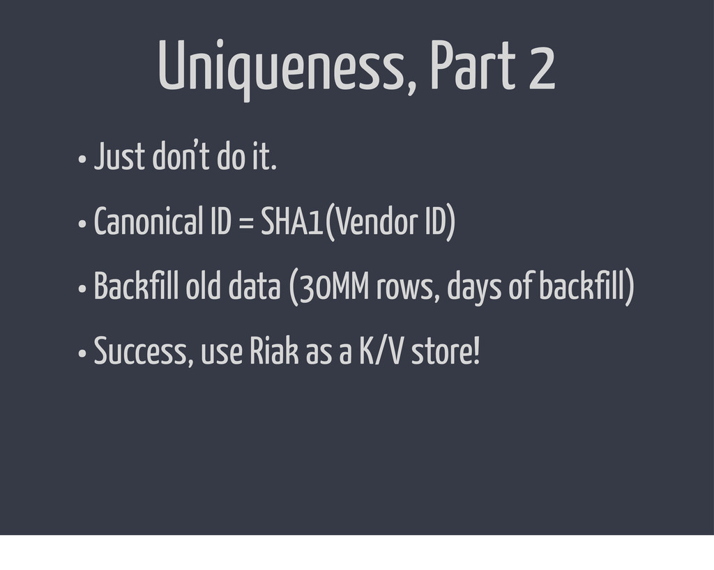 Uniqueness, Part 2 • Just don't do it. • Canoni...